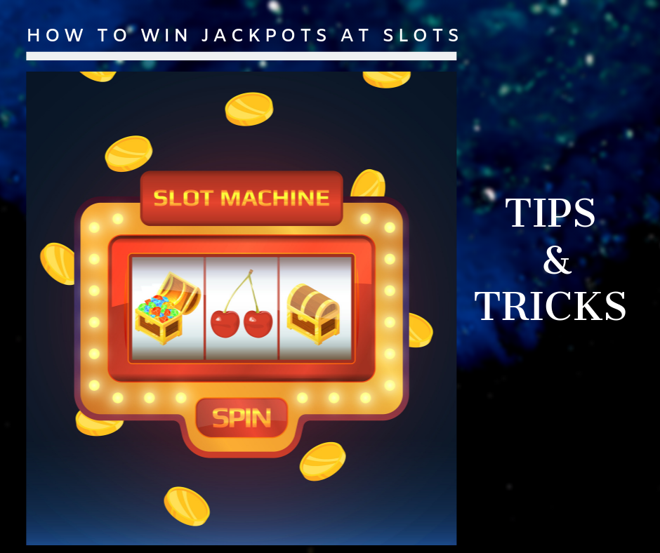Secrets how to win jackpots at slots- tips and tricks